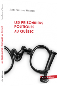 jean-philippe-warren-les-prisonniers-politiques-au-quebec