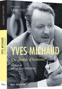 jacques-lanctot-yves-michaud-un-diable-d-homme