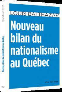 louis-balthazar-nouveau-bilan-du-nationalisme-au-quebec