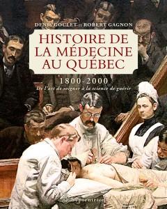 goulet-et-gagnon-histoire-de-la-medecine-au-quebec-1800-2000
