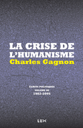 charles-gagnon-ecrits-politiques-la-crise-de-l-humanisme
