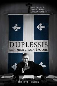 gelinas-ferretti-duplessis-son-milieu-son-epoque